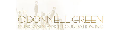 The O'Donnell-Green Music and Dance Foundation
